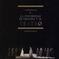 LA UNIVERSIDAD DE GRANADA Y EL TEATRO
