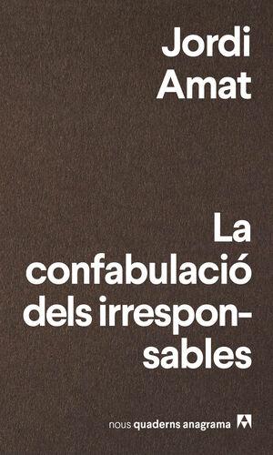 LA CONFABULACIO DELS IRRESPONSABLES