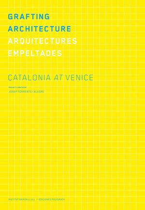 GRAFTING ARCHITECTURE. CATALONIA AT VENICE