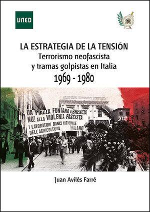 LA ESTRATEGIA DE LA TENSIÓN TERRORISMO NEOFASCISTA Y TRAMAS GOLPISTAS EN ITALIA,