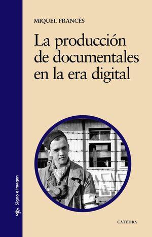 PRODUCCION DE DOCUMENTALES EN LA ERA DIGITAL, LA