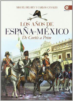 LOS AÑOS DE ESPAÑA EN MÉXICO