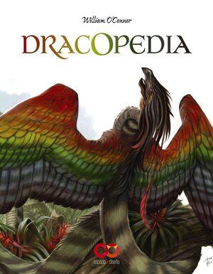 DRACOPEDIA. DRAGONES DEL MUNDO