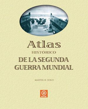ATLAS HISTORICO DE LA SEGUNDA GUERRA MUNDIAL