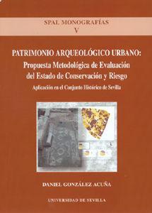 PATRIMONIO ARQUEOLÓGICO URBANO: PROPUESTA METODOLÓGICA DEL ESTADO DE CONSERVACIÓ