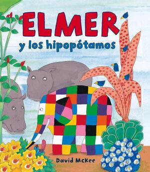 ELMER Y LOS HIPOPóTAMOS (ELMER. ALBUM ILUSTRADO)