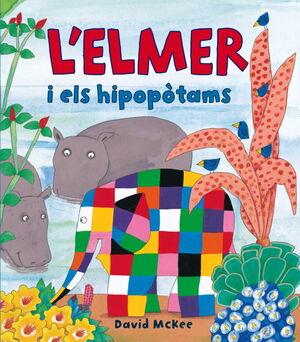 L'ELMER I ELS HIPOPòTAMS (L'ELMER. +LBUM IL.LUSTRAT)