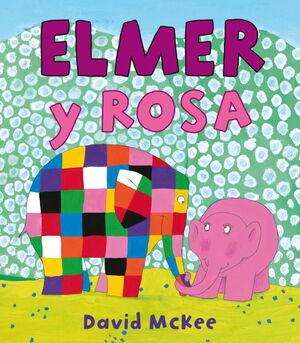 ELMER Y ROSA (ELMER. ALBUM ILUSTRADO)