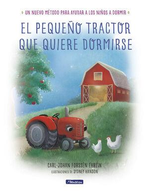 EL PEQUEñO TRACTOR QUE QUIERE DORMIRSE