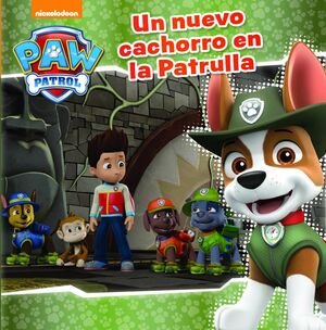 UN NUEVO CACHORRO EN LA PATRULLA (PAW PATROL - PATRULLA CANINA. P