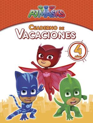 PJ MASKS. CUADERNO DE VACACIONES - 4 AñOS (CUADERNOS DE VACACIONE