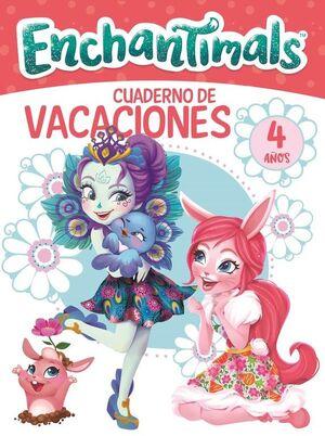 ENCHANTIMALS. CUADERNO DE VACACIONES - 4 AñOS (CUADERNOS DE VACAC