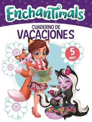 ENCHANTIMALS. CUADERNO DE VACACIONES - 5 AñOS (CUADERNOS DE VACAC