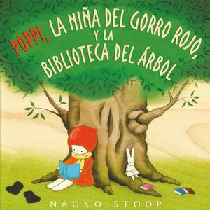 POPPI, LA NIñA DEL GORRO ROJO Y LA BIBLIOTECA DEL áRBOL