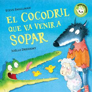 EL COCODRIL QUE VA VENIR A SOPAR (MANS PETITONES)