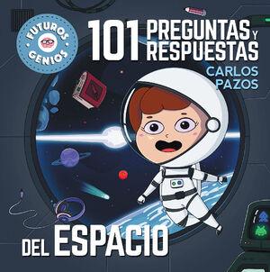 101 PREGUNTAS Y RESPUESTAS DEL ESPACIO (FUTUROS GENIOS 7)