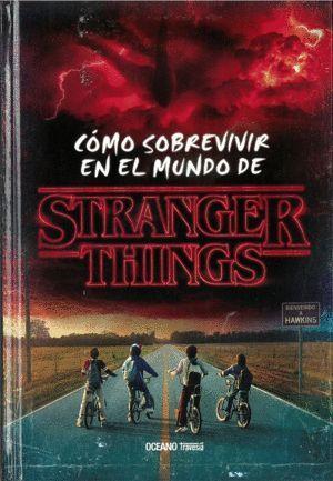 COMO SOBREVIVIR EN EL MUNDO DE SRTANGER THINGS
