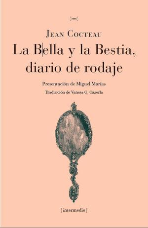 LA BELLA Y LA BESTIA, DIARIO DE RODAJE