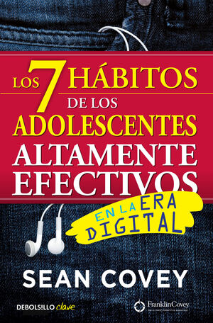 LOS 7 HÁBITOS DE LOS ADOLESCENTES ALTAMENTE EFECTIVOS EN LA ERA DIGITAL