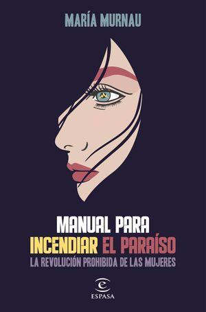 MANUAL PARA INCENDIAR EL PARAISO DE MARIA MURNAU