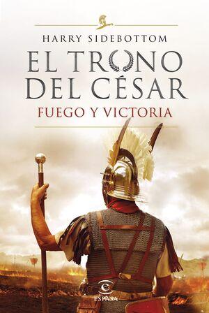 FUEGO Y VICTORIA (SERIE EL TRONO DEL CÉSAR 3)