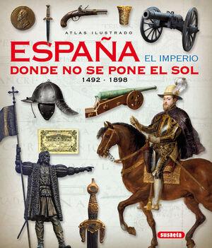 ESPAÑA. EL IMPERIO DONDE NO SE PONE EL SOL
