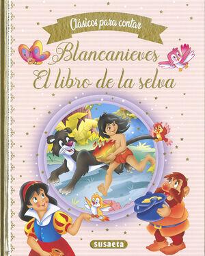 CLASICOS PARA CONTAR - BLANCANIEVES ; EL LIBRO DE LA SELVA
