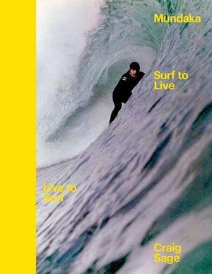 MUNDAKA SURF TO LIVE CRAIG SAGE