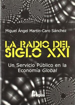 LA RADIO DEL SIGLO XXI, UN SERVICIO PÚBLICO EN LA ECONOMÍA GLOBAL