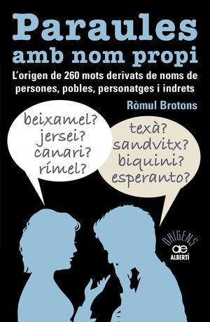 PARAULES AMB NOM PROPI. L'ORIGEN DE 260 MOTS DERIVATS DE NOMS DE PERSONES, POBLE