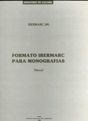 MANUAL DE FORMATO IBERMARC PARA MONOGRAFÍAS. ACTUALIZACIÓN REALIZADA EN 1987