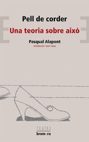 PELL DE CORDER/UNA TEORIA SOBRE AIXò