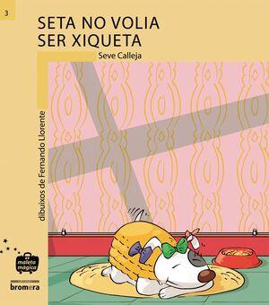 SETA NO VOLIA SER XIQUETA