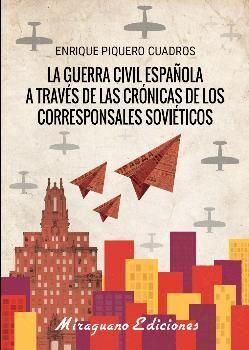 LA GUERRA CíVIL ESPAñOLA A TRAVéS DE LAS CRóNICAS DE LOS CORRESPO