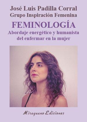FEMINOLOGíA. ABORDAJE ENERGéTICO Y HUMANISTA DEL ENFERMAR EN LA M