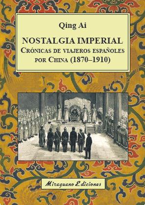NOSTALGIA IMPERIAL. CRóNICAS DE VIAJEROS ESPAñOLES POR CHINA (187