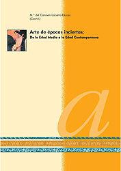 ARTE DE EPOCAS INCIERTAS: DE LA EDAD MEDIA A LA EDAD CONTEMPORANE