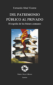 DEL PATRIMONIO PÚBLICO AL PRIVADO