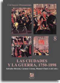 LAS CIUDADES Y LA GUERRA 1750-1898