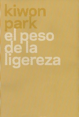 KIWON PARK. EL PESO DE LA LIGEREZA