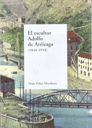 EL ESCULTOR ADOLFO DE AREIZAGA, 1848-1918