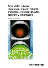 ACCESIBILIDAD UNIVERSAL. REQUISITOS DE ESPACIOS PÚBLICOS URBANIZADOS, ENTORNOS E