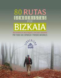 BIZKAIA, 80 RUTAS SENDERISTAS POR