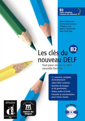 LES CLÉS DU NOUVEAU DELF B2  LIVRE DE L'ÉLÈVE + CD