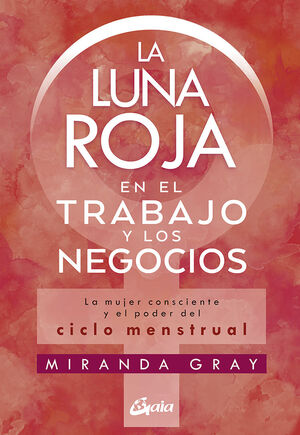 LA LUNA ROJA EN EL TRABAJO Y LOS NEGOCIOS (E-BOOK)
