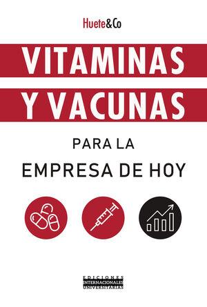 VITAMINAS Y VACUNAS PARA LA EMPRESA DE HOY
