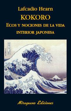 KOKORO. ECOS Y NOCIONES DE LA VIDA INTERIOR JAPONESA.