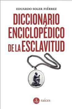 DICCIONARIO ENCICLOPÉDICO DE LA ESCLAVITUD