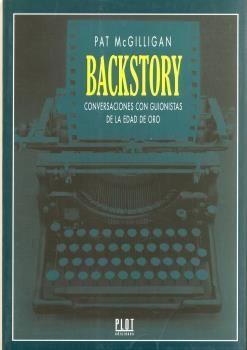BACKSTORY - CONVERSACIONES CON GUIONISTAS DE LA EDAD DE ORO