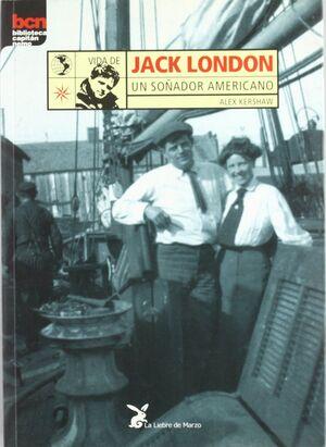 VIDA DE JACK LONDON, UN SOÑADOR AMERICANO